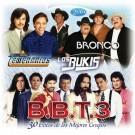 Bukis, Bronco, Temerarios - B.b.t.3